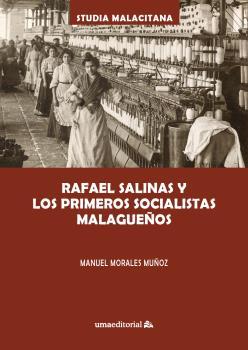 RAFAEL SALINAS Y LOS PRIMEROS,52 SOCIALISTAS MALAGUEÑOS