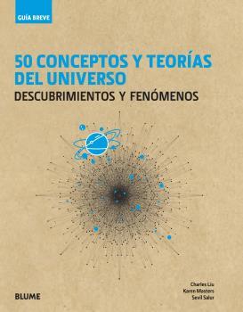 GUÍA BREVE. 50UNIVERSO  CONCEPTOS Y TEORÍAS DEL UNIVERSO
