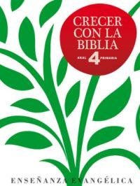 CRECER CON LA BIBLIA 4º. LIBRO DEL ALUMNO