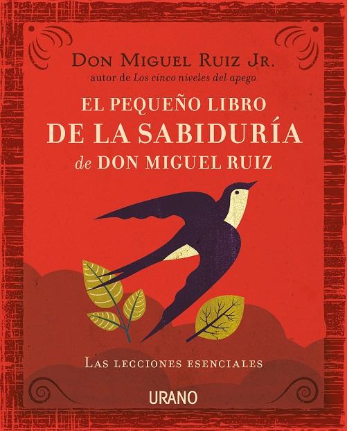 Pequeño libro de la sabiduría de Don Miguel Ruiz, El