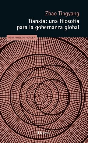 TIANXIA: UNA FILOSOFÍA PARA LA GOBERNANZA GLOBAL