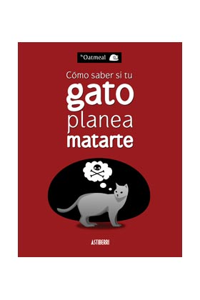 COMO SABER SI TU GATO PLANEA MATARTE (4ª EDICION)