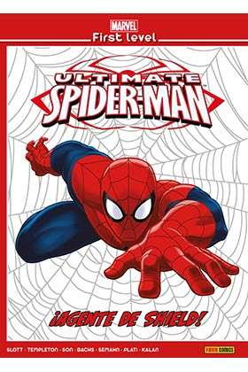 MARVEL FIRST LEVEL 04.  ULTIMATE SPIDERMAN: ¡AGENTE DE SHIELD!