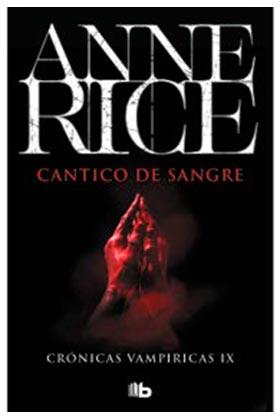 CANTICO DE SANGRE (CRONICAS VAMPIRICAS 10)