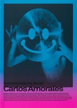ACERCAMIENTOS A LA OBRA DE CARLOS AMORALES