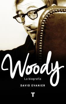 WOODY. LA BIOGRAFÍA