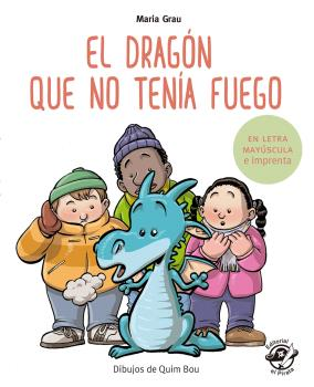DRAGÓN QUE NO TENÍA FUEGO, EL  *