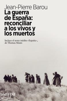 GUERRA DE ESPAÑA, LA: RECONCILIAR A LOS VIVOS Y  LOS MUERTOS