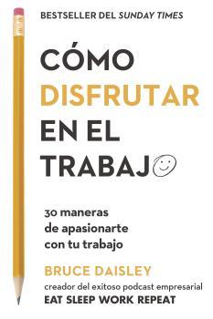 CÓMO DISFRUTAR EN EL TRABAJO