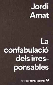 CONFABULACIÓ DELS IRRESPONSABLES, LA