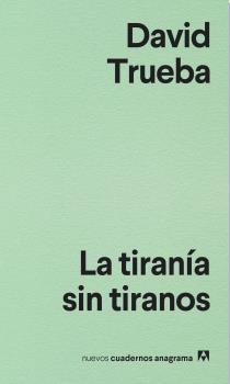 TIRANÍA SIN TIRANOS, LA