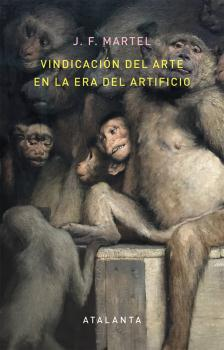 VINDICACIÓN DEL ARTE EN LA ERA DEL ARTIFICIO