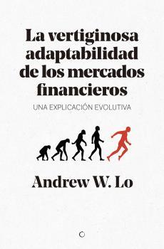 VERTIGINOSA ADAPTABILIDAD DE LOS MERCADOS FINANCIEROS