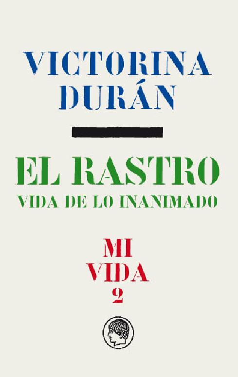 RASTRO, EL. VIDA DE LO INANIMADO