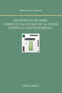 METRÓPOLIS DE PAPEL VISIÓN DE LA CIUDAD EN LA POESÍA